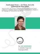 Das AKF-Interview (Nr. 3): Gewalt gegen Frauen — Ein Thema aus der gynäkologischen Praxis