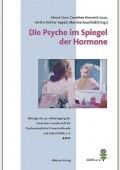 Die Psyche im Spiegel der Hormone: Beiträge der 40. Jahrestagung der Deutschen Gesellschaft für Psychosomatische Frauenheilkunde und Geburtshilfe