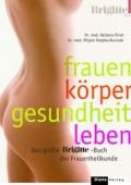 Frauen - Körper - Gesundheit - Leben von Barbara Ehret-Wagener und Mirjam Roepke-Bunscak