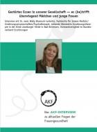 Das AKF-Interview (Nr. 4): Gestörtes Essen in unserer Gesellschaft - es (be)trifft überwiegend Mädchen und junge Frauen