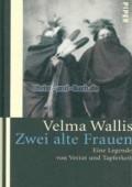 Velma Wallis: Zwei alte Frauen