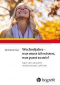 Maria Beckermann: Wechseljahre - was muss ich jetzt wissen, was passt zu mir?